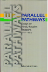 Parallel Pathways Essays on Hindu Muslim Relations 1707 to 1857