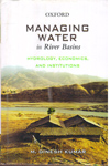 Managing Water in River Basins : Hydrology Economics and Institutions
