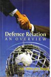 Defence Relation an Overview