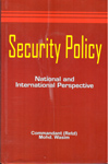 Security Policy National and International Perspective