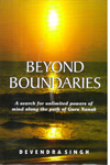 Beyond Boundaries a search for Unlimited Powers of Mind along the Path of Guru Nanak