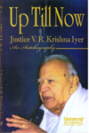 Up Till Now Justice V R Krishna Iyer an Autobiography