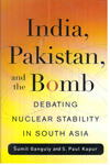 India Pakistan and the Bomb : Debating Nuclear Stability in South Asia