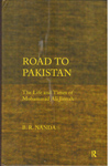 Road to Pakistan the Life and Times of Mohammad Ali Jinnah