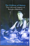 The Children of Nature the Life and Legacy of Ramana Maharshi