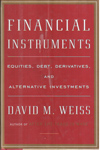 Financial Instruments : Equities Debt Derivatives and Alternative Investments