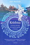 Krishna a Journey Through the Lands and Legends of Krishna