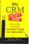 Why CRM Does Not Work How to Win by Letting Customers Manage the Relationship