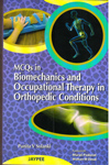 MCQs in Biomechanics and Occupational Therapy in Orthopedic Conditions