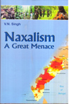 Naxalism a Great Menace