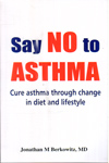Say No to Asthma Cure Asthma Through Change in Diet and Lifestyle