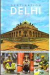 Destination Delhi India Exotic Destination