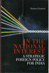 In the National Interest a Strategic Foreign Policy for India