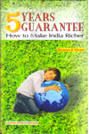 5 years Guarantee How to Make India Richer