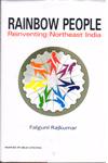 Rainbow People Reinventing Northeast India
