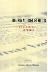 Journalism Ethics A Philosophical Approach