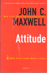 Attitude What Every Leader Needs to Know
