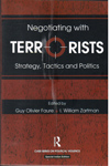Negotiating with Terrorists Strategy Tactics and Politics
