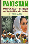 Pakistan Democracy Terror and the Building of a Nation