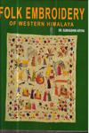 Folk Embroidery of Western Himalaya