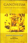 Gandhism a Quest for New Civilization