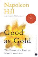 Good as Gold the Power of a Positive Mental Attitude