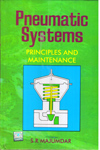 Pneumatic Systems Principles and Maintenance