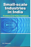 Small Scale Industries in India Problems and Policy Initiatives