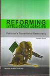 Reforming Intelligence Agencies Pakistans Transitional Democracy