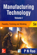 Manufacturing Technology Foundry Forming and Welding Volume I