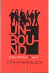 Unbound Indian Women @ Work