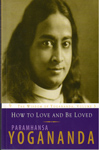 How to Love and Be Loved