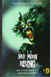 Bad Moon Rising the Puffin Book of Mystery Stories