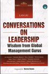 Conversations on Leadership Wisdom From Global Management Gurus