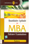 Quantitative Aptitude for MBA Entrance Examinations