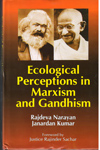 Ecological Perceptions in Marxism and Gandhism