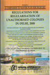 A Companion to Master Plan for Delhi 2021 Regulations for Regularisation of Unauthorised Colonies in Delhi 2008