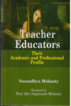 Teacher Educators Their Academic and Professional Profile