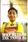 Way Beyond the Three Rs Indias Educational Challenge in the 21st Century