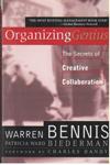 Organizing Genius the Secrets of Creative Collaboration