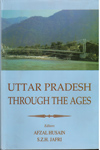 Uttar Pradesh Through the Ages