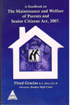 A Handbook on the Maintenance and Welfare of Parents and Senior Citizens Act 2007