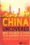 China Uncovered What You Need to Know to Do Business in China