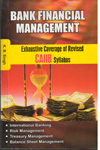 Bank Financial Management Exhaustive Coverage of Revised CAIIB Syllabus