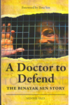 A Doctor to Defend the Binayak Sen Story