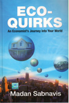 Eco Quirks An Economists Journey into Your World