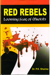 Red Rebels Looming Fear of Maoists