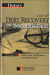 Law of Debt Recovery and Securitisation Alongwith Allied Laws Notifications and Model Forms