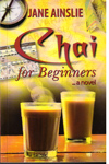Chai for Beginners a Novel