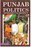Punjab Politics Retrospect and Prospect
